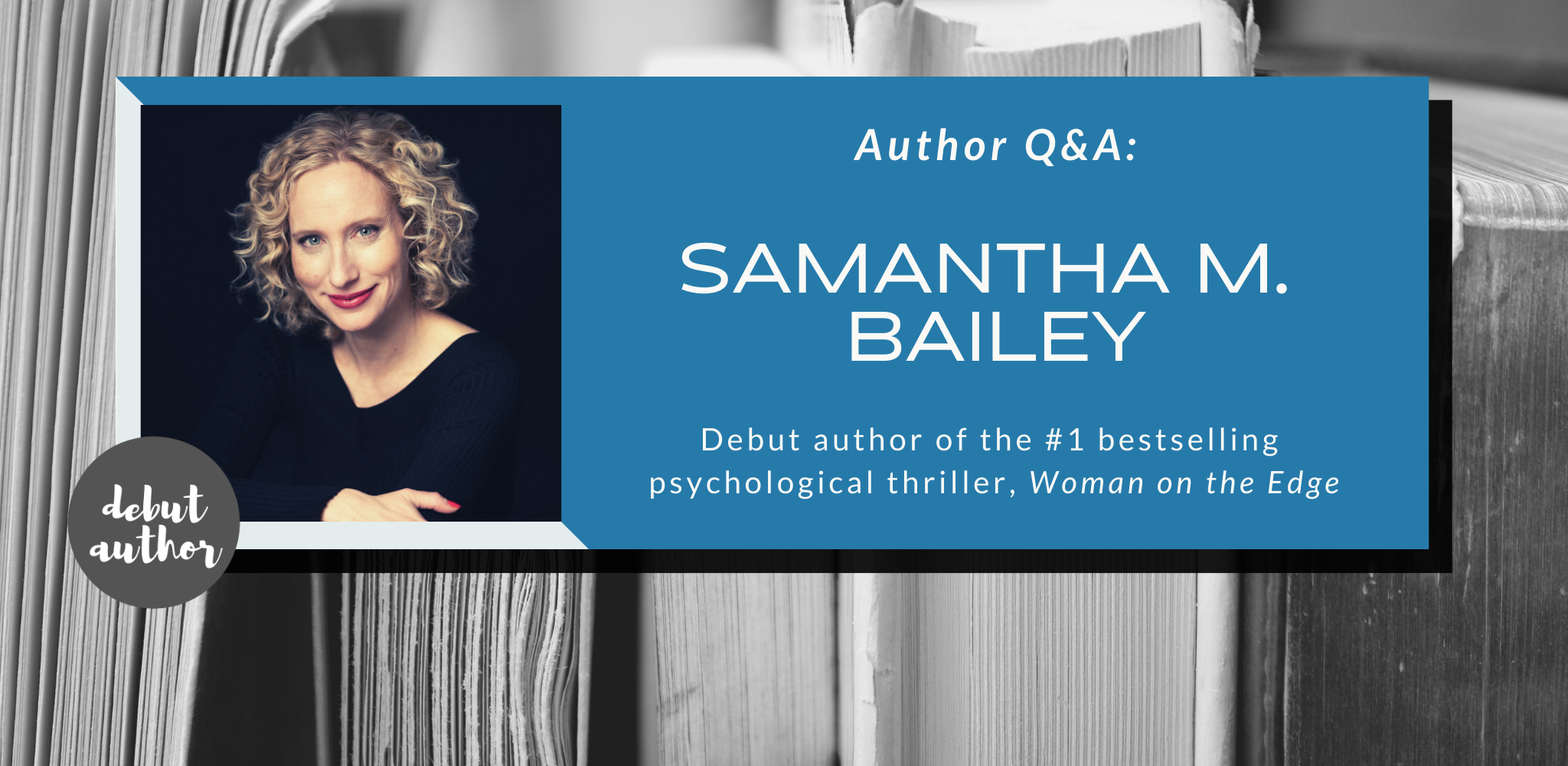 Q&A with Samantha M. Bailey