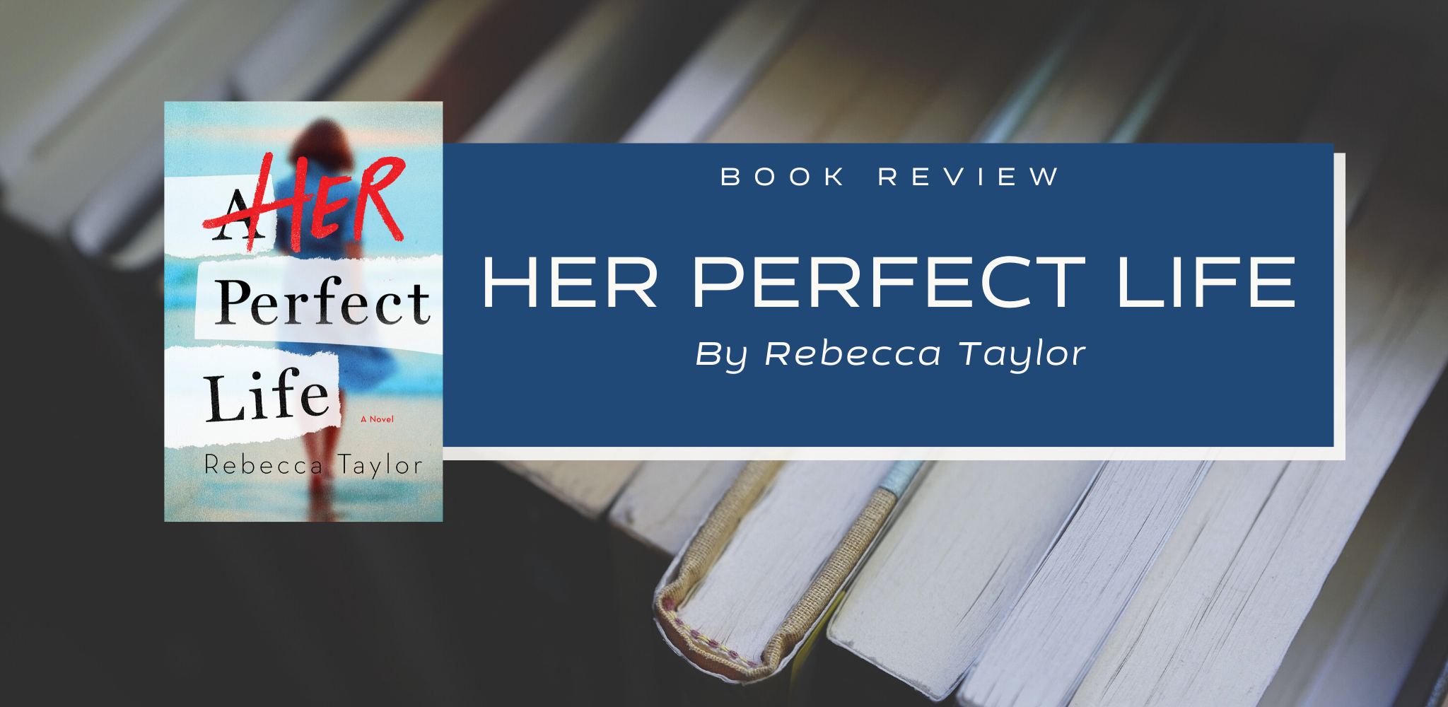 Review: Her Perfect Life by Rebecca Taylor