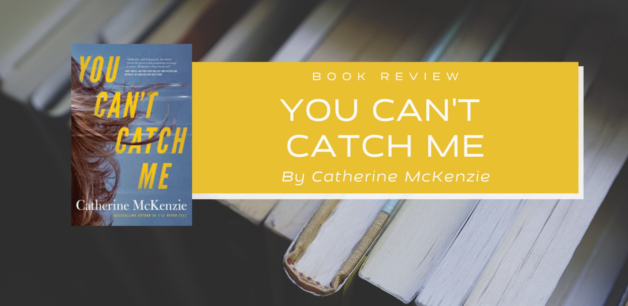 Review: You Can't Catch Me by Catherine McKenzie